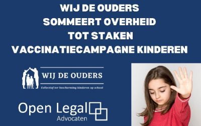 Stichting 'Wij de Ouders' sommeert overheid tot staken van vaccinatiecampagne kinderen.